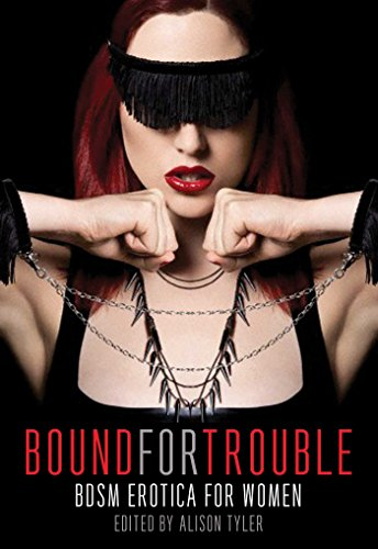 9781627780278: Bound for Trouble: BDSM Erotica For Women