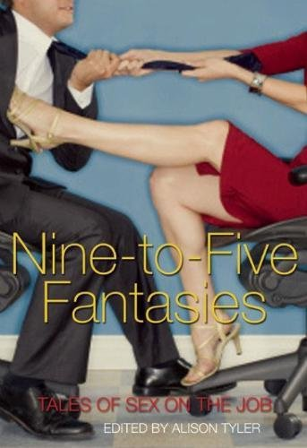 Nine-to-Five Fantasies: Tales of Sex on the Job
