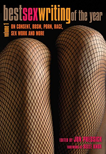 Best Sex Writing 2015 : The Year's Most Challenging and Provocative Essays on the Subject of ...