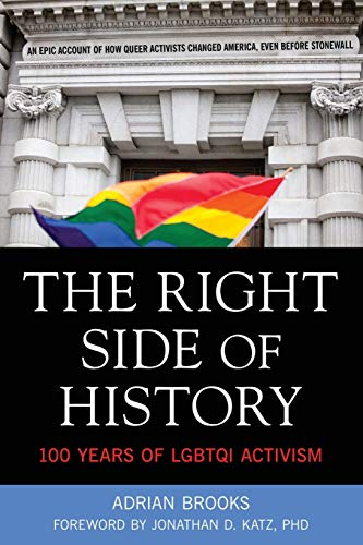 On the Right Side of History: 100 Years of Lgbtq Activism: Brooks, Adrian