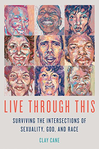 9781627782180: Live Through This: Surviving the Intersections of Sexuality, God, and Race