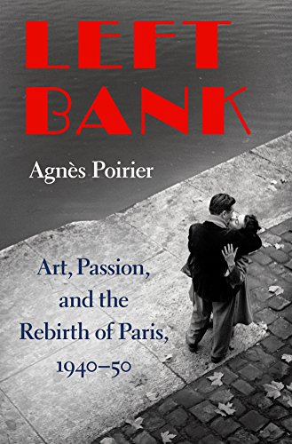 9781627790246: Left Bank: Art, Passion, and the Rebirth of Paris, 1940-50