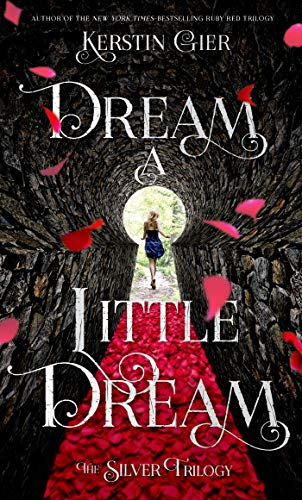 Dream a Little Dream: The Silver Trilogy: Gier, Kerstin