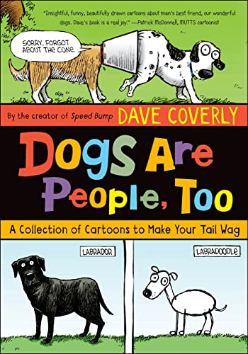 Dogs Are People, Too: A Collection of Cartoons to Make Your Tail Wag: Dave Coverly