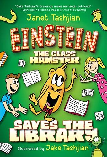 Einstein the Class Hamster Saves the Library: Tashjian, Janet