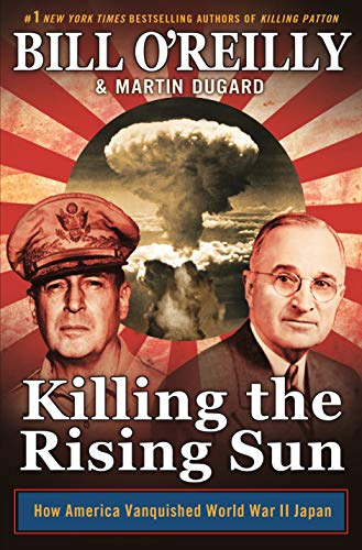 9781627790628: Killing the Rising Sun: How America Vanquished World War II Japan (Bill O'Reilly's Killing Series)