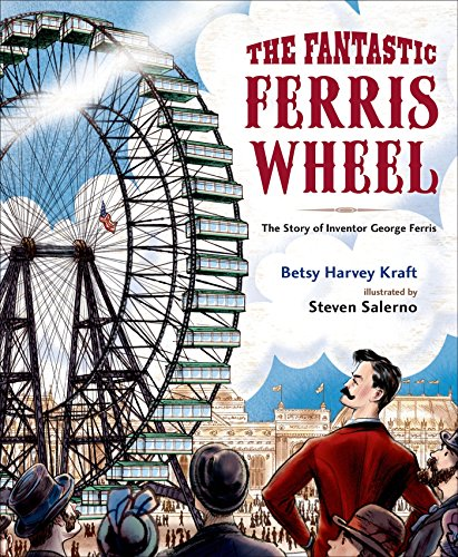 9781627790727: The Fantastic Ferris Wheel: The Story of Inventor George Ferris
