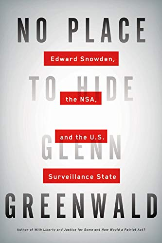 9781627790734: No Place to Hide: Edward Snowden, the NSA, and the U.S. Surveillance State