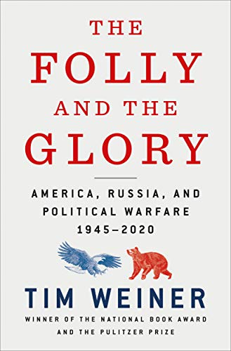 Book Cover: The Folly and the Glory: Political Warfare from Stalin and Truman to Putin and Trump