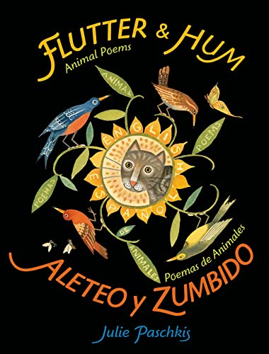 Flutter and Hum / Aleteo y Zumbido: Animal Poems / Poemas de Animales: Paschkis, Julie