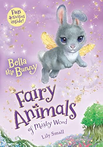 9781627791427: Bella the Bunny: Fairy Animals of Misty Wood