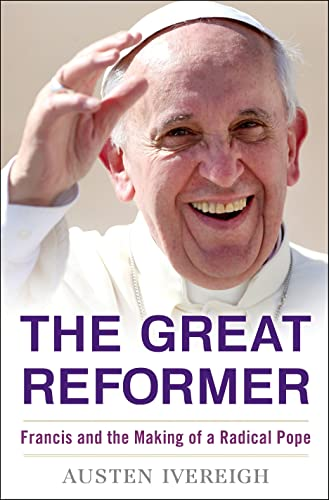 9781627791571: The Great Reformer: Francis and the Making of a Radical Pope (Deckle Edge)