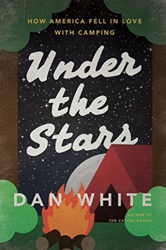 Book Cover: Under the Stars: How America Fell in Love with Camping
