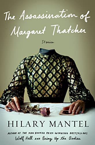 The Assassination of Margaret Thatcher: Stories (Signed First Edition): Mantel, Hilary