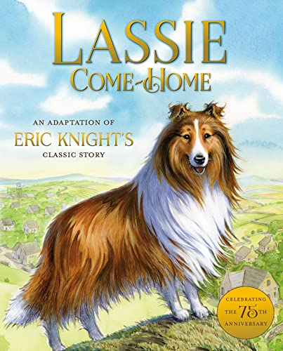 Lassie Come-Home: An Adaptation of Eric Knight's: Hill, Susan