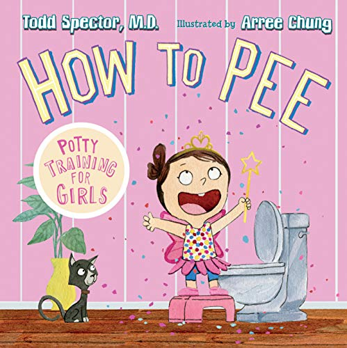 How to Pee: Potty Training for Girls: Spector, Todd