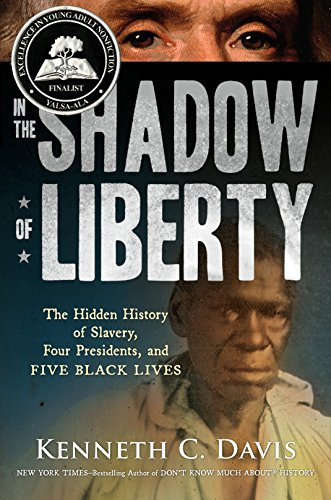 9781627793117: In the Shadow of Liberty: The Hidden History of Slavery, Four Presidents, and Five Black Lives