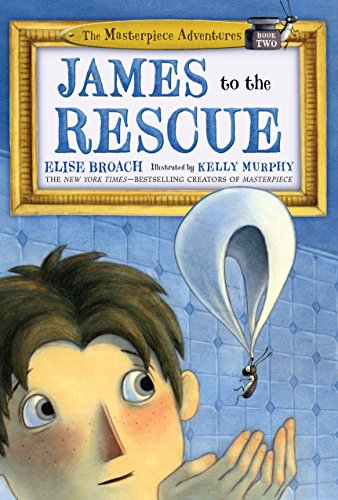 James to the Rescue (Masterpiece Adventures): Broach, Elise