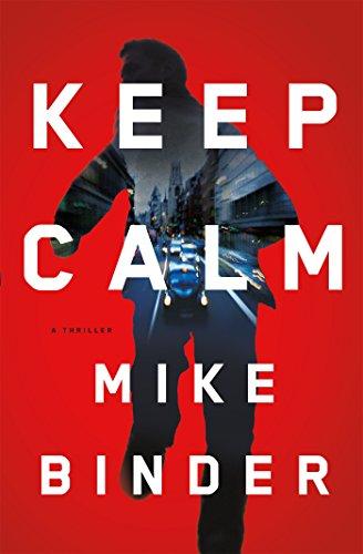 9781627793476: Keep Calm: A Thriller