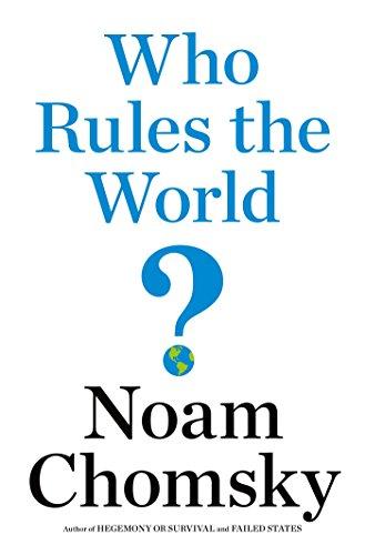 Who Rules the World?: Chomsky, Noam