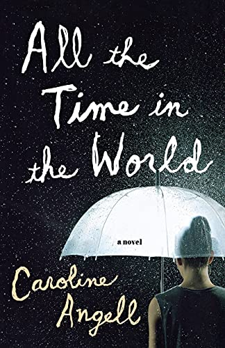 9781627794015: All the Time in the World: A Novel