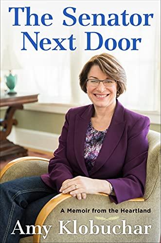 The Senator Next Door: A Memoir from the Heartland: Klobuchar, Amy