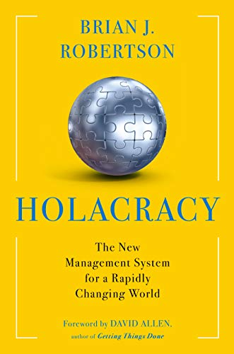 9781627794282: Holacracy: The New Management System for a Rapidly Changing World