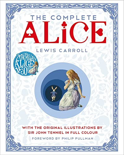 The Complete Alice: Carroll, Lewis