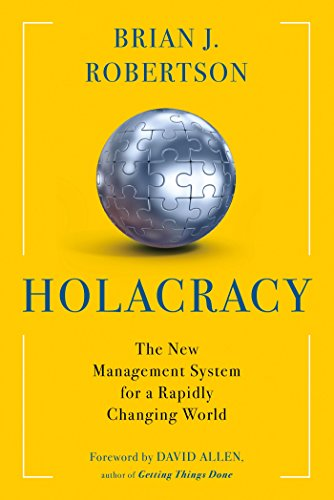 9781627794879: Holacracy: The New Management System for a Rapidly Changing World