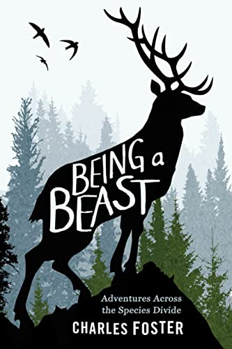 9781627796330: Being a Beast: Adventures Across the Species Divide