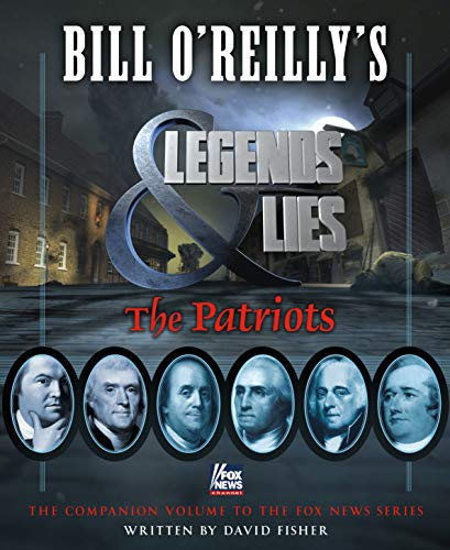 9781627797894: Bill O'Reilly's Legends and Lies: The Patriots