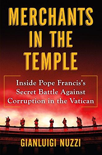 9781627798655: Merchants in the Temple: Inside Pope Francis's Secret Battle Against Corruption in the Vatican