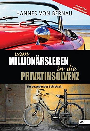 9781627841801: Vom Millionärsleben in die Privatinsolvenz: Ein bewegendes Schicksal