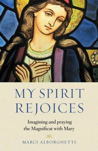 9781627850452: My Spirit Rejoices: Imagining and Praying the Magnifcat with Mary