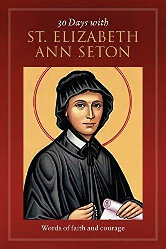 9781627850940: 30 Days with St. Elizabeth Ann Seton: Words of Faith and Courage