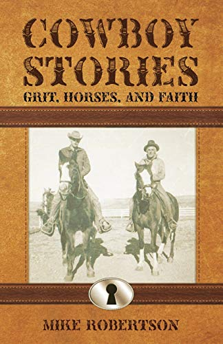 9781627870573: Cowboy Stories: Grit, Horses, and Faith