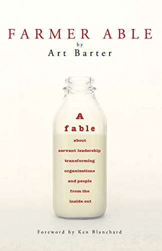 9781627872355: Farmer Able: A fable about servant leadership transforming organizations and people from the inside out