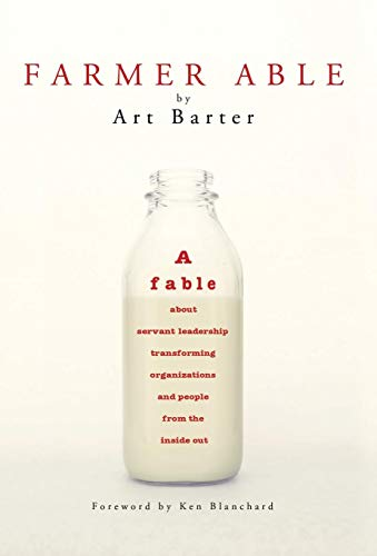 9781627872362: Farmer Able: A fable about servant leadership transforming organizations and people from the inside out