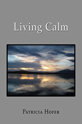 Living Calm: Patricia Hofer
