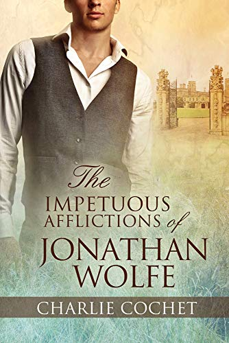 9781627982979: The Impetuous Afflictions of Jonathan Wolfe