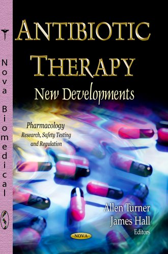 Antibiotic Therapy: New Developments (Pharmacology-Research, Safety Testing and Regulations)