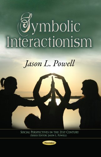 9781628082135: Symbolic Interactionism (Social Perspectives in the 21st Century)