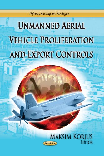 9781628082289: Unmanned Aerial Vehicle Proliferation and Export Controls (Defense, Security and Strategies)