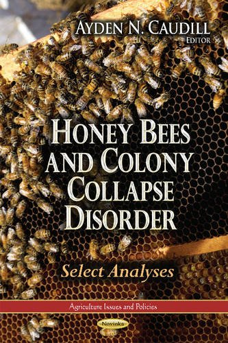 9781628082869: Honey Bees and Colony Collapse Disorder: Select Analyses (Agriculture Issues and Policies)