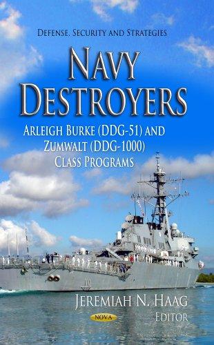 9781628082999: Navy Destroyers: Arleigh Burke (DDG-51) and Zumwalt (DDG-1000) Class Programs (Defense, Security and Strategies)