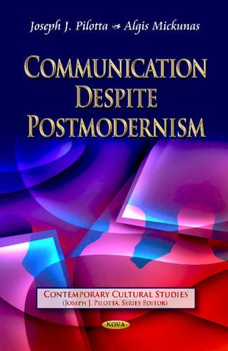 Communication Despite Postmodernism (Contemporary Cultural Studies)