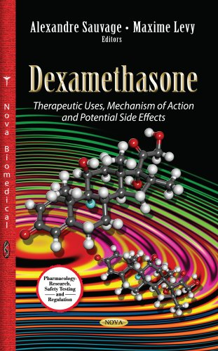 9781628084054: Dexamethasone: Therapeutic Uses, Mechanism of Action and Potential Side Effects (Pharmacology - Research, Safety Testing and Regulation)