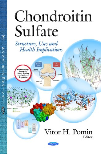 9781628084900: Chondroitin Sulfate: Structure, Uses and Health Implications (Pharmacology-research, Safety Testing and Regulation)