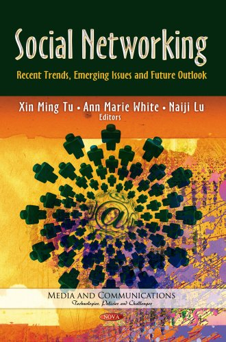 9781628085297: Social Networking: Recent Trends, Emergine Issues and Future Outlook (Media and Communications-technologies, Policies and Challenges)