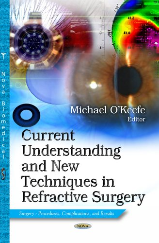 9781628087482: Current Understanding and New Techniques in Refractive Surgery (Surgery - Procedures, Complications, and Results: Eye and Vision Research Developments)